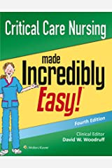 Critical Care Nursing Made Incredibly Easy! (Incredibly Easy! Series (R)) Paperback