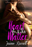 Heart of the Matter (Love Me Series Book 3)