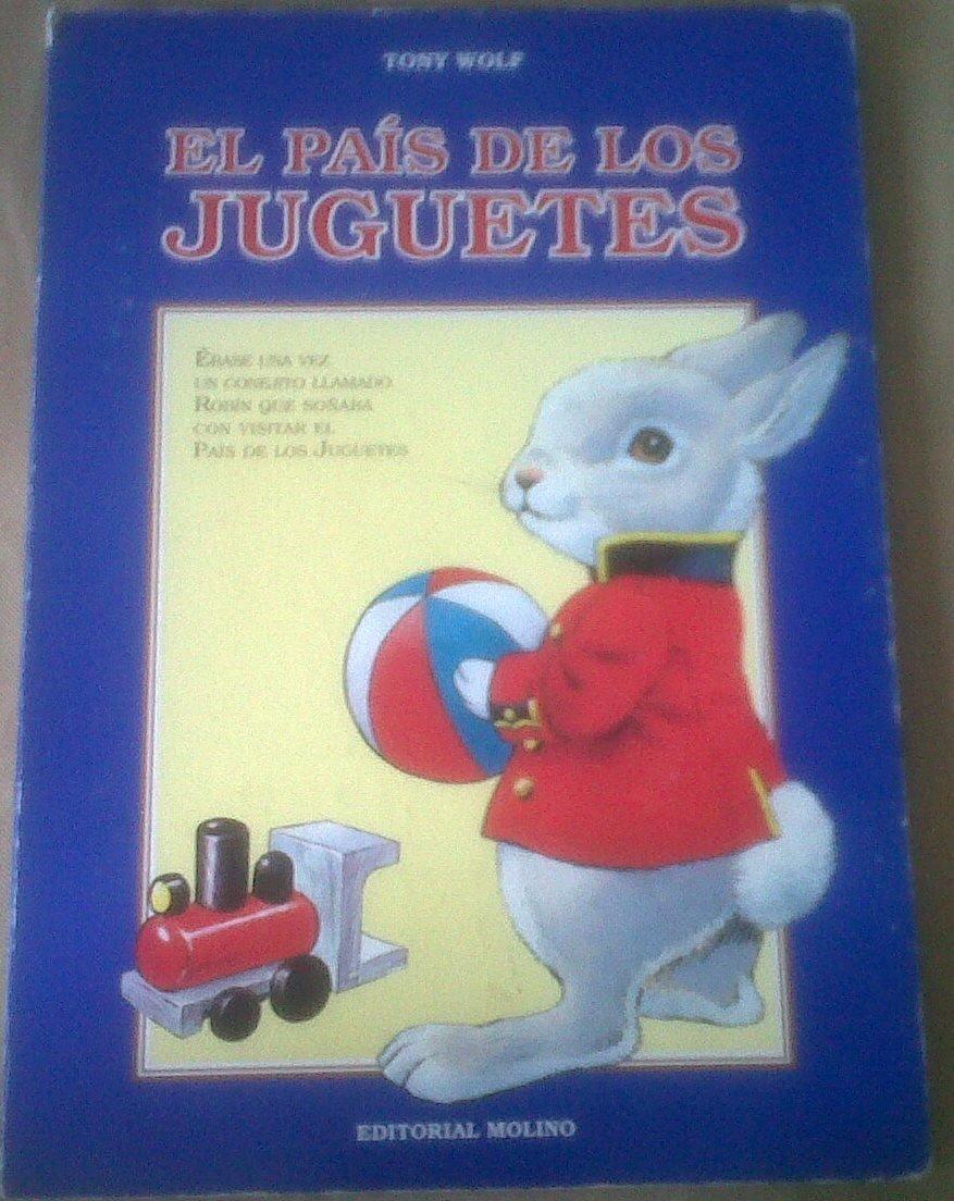 El País De Los Juguetes 9788427240551 Tony Wolf Books