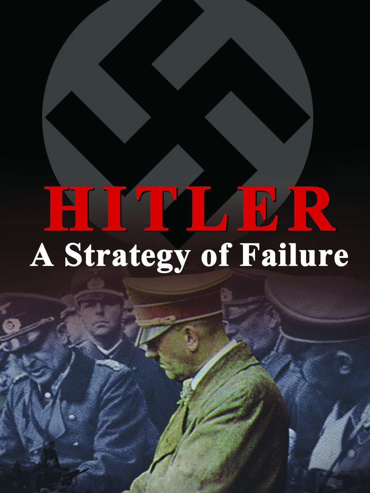 Hitler - A Strategy of Failure on Amazon Prime Video UK