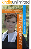 Just An Amish Girl: An anthology of Amish Romance