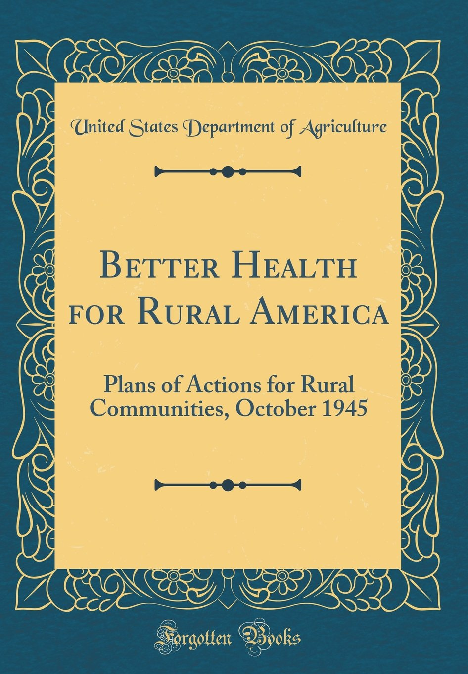 Better Health for Rural America: Plans of Actions for Rural Communities, October 1945 (Classic Reprint) PDF
