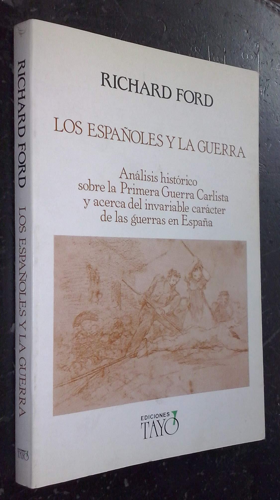 Los españoles y la Guerra: Amazon.es: Ford, Richard: Libros
