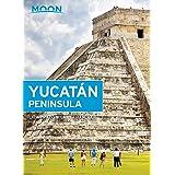 Moon Yucatán Peninsula (Travel Guide)