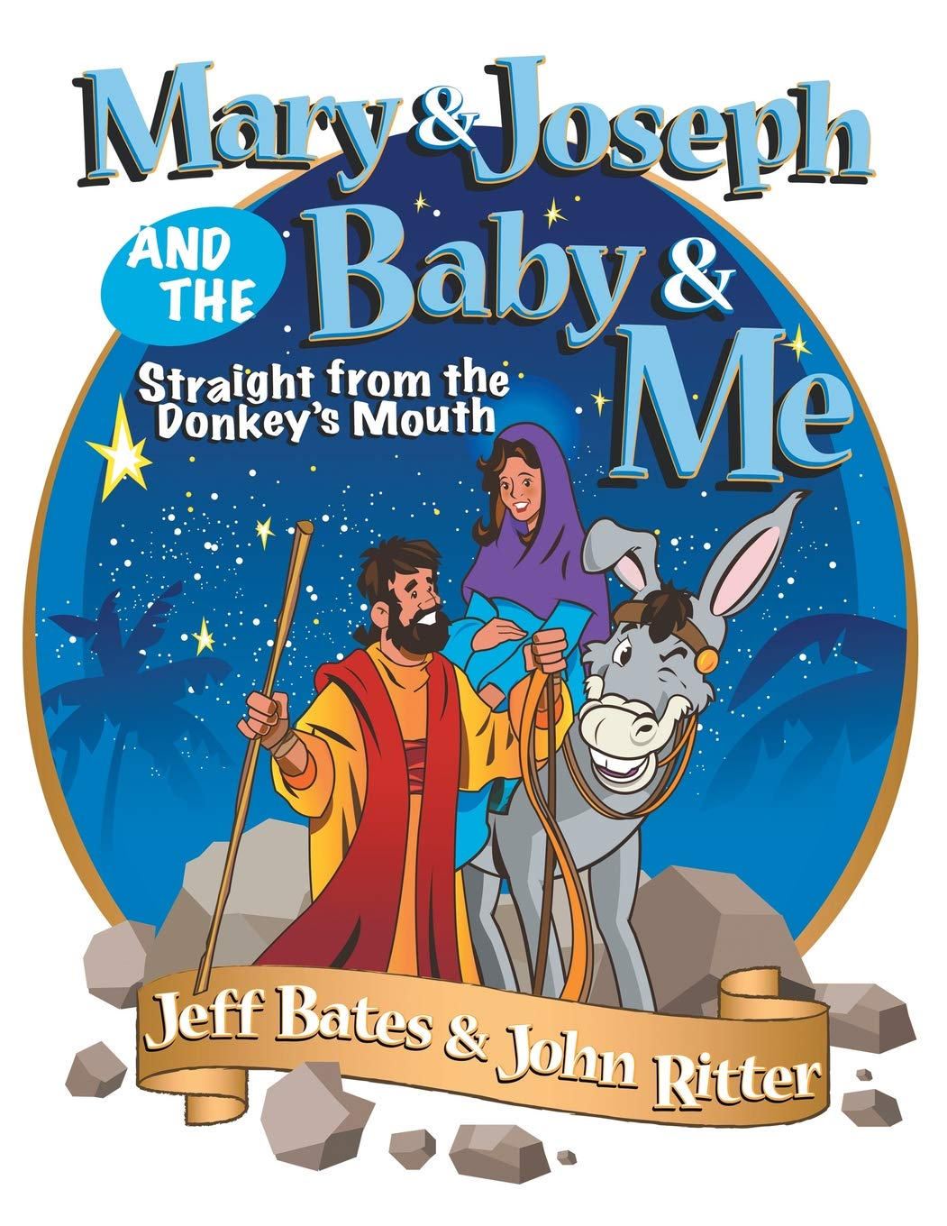 Read Online Mary & Joseph and the Baby & Me: Straight from the Donkey's Mouth ebook