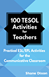 100 TESOL Activities for Teachers: Practical ESL/EFL Activities for the Communicative Classroom
