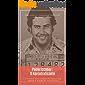 Pablo Escobar: O Narcotraficante: A história por trás do homem que matou mais de 5 mil pessoas (Mentes Criminosas Livro 1)