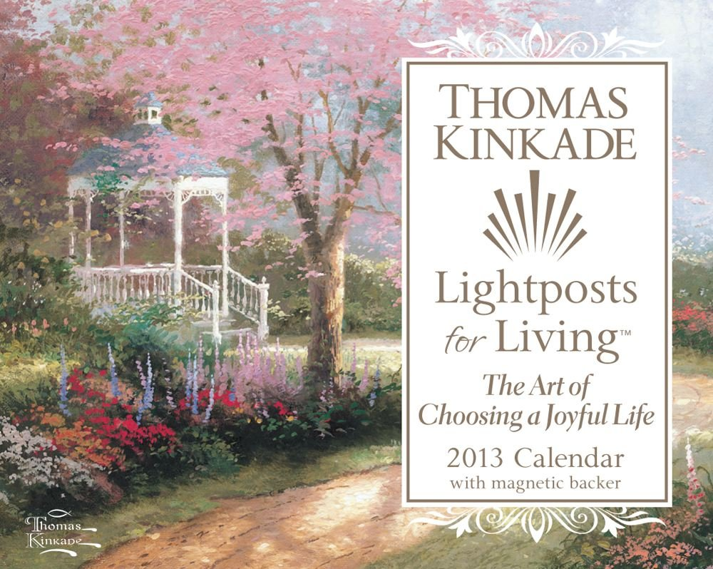 thomas kinkade lightposts for living 2013 mini day to day calendar the art of choosing a joyful life