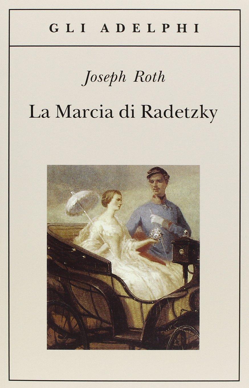 Risultati immagini per La Marcia di Radetzky Joseph Roth cover