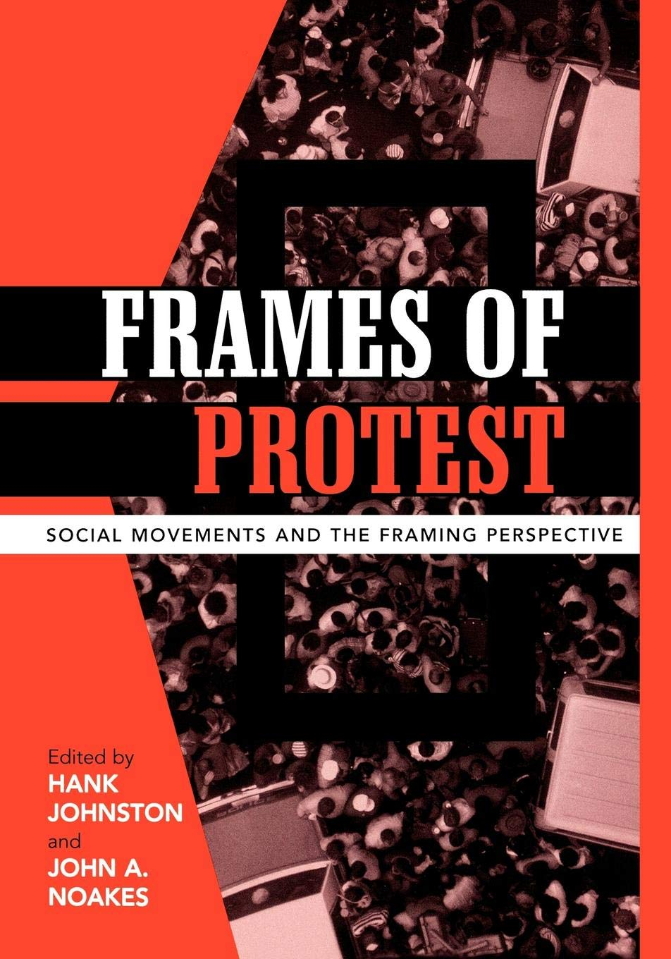 Frames of Protest: Social Movements and the Framing Perspective ...