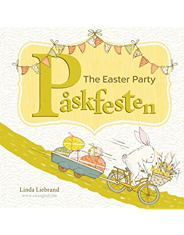 The Easter Party - Påskfesten: A Swedish Easter book for bilingual kids learning Swedish and
