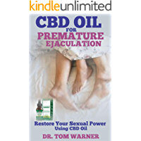 CBD OIL FOR PREMATURE EJACULATION: Restore Your Sexual Power Using CBD Oil