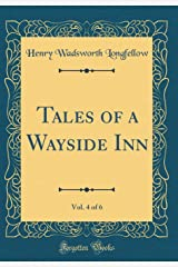Tales of a Wayside Inn, Vol. 4 of 6 (Classic Reprint)