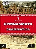 Gymnasmata. Grammatica. Ediz. rossa. Per i Licei e gli Ist. magistrali. Con e-book. Con espansione online