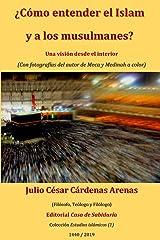 ¿Cómo entender al islam  y a los musulmanes? Una visión desde el interior (Estudios islámicos) (Spanish Edition) Paperback