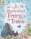Usborne Illustrated Fairy Tales (Anthologies & Treasuries) (Illustrated Story Collections)