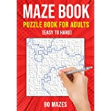 Maze Puzzle Books for Adults & Teens: 90 Easy to Hard Mazes