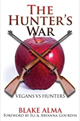 The Hunter's War: Vegans Vs. Hunters Kindle Edition