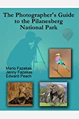 The Photographer's Guide to the Pilanesberg National Park Kindle Edition