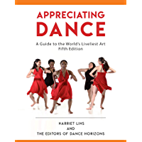 Appreciating Dance: A Guide to the World's Liveliest Art book cover