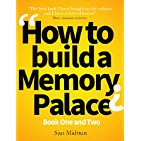 How to build a Memory Palace Book One And Two: Memory Improvement: Improve Your Memory with Memory Palace Techniques