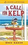 A Call for Kelp (Seaside Café Mysteries)