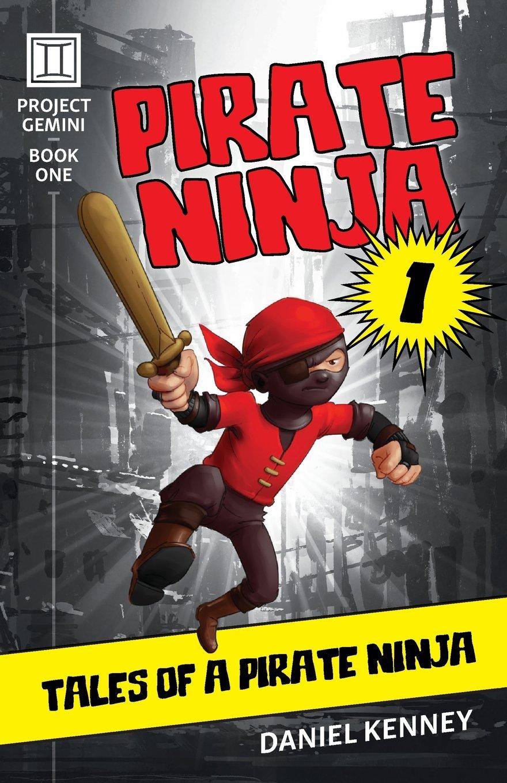Pirate Ninja 1: Tales of a Pirate Ninja: Volume 1 Project ...