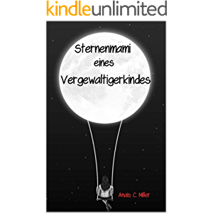Sternenmami eines Vergewaltigerkindes: Lauf Schlampe, lauf (German Edition)
