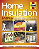 Home Insulation Manual: How to cut energy bills and make your home warm and comfortable (Haynes Manuals)