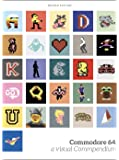 Commodore 64. A Visual Commpendium