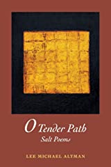 O Tender Path: Salt Poems Paperback