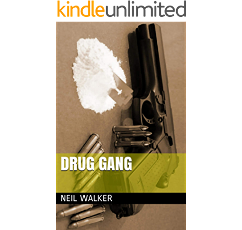 Amazon Com Drug Gang The Most Compelling Controversial Crime Thriller In Years Drug Gang Trilogy Book 1 Ebook Walker Neil Kindle Store