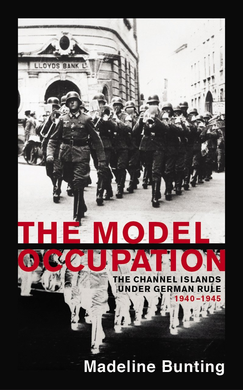 The Model Occupation: The Channel Islands Under German Rule 1940-1945 pdf