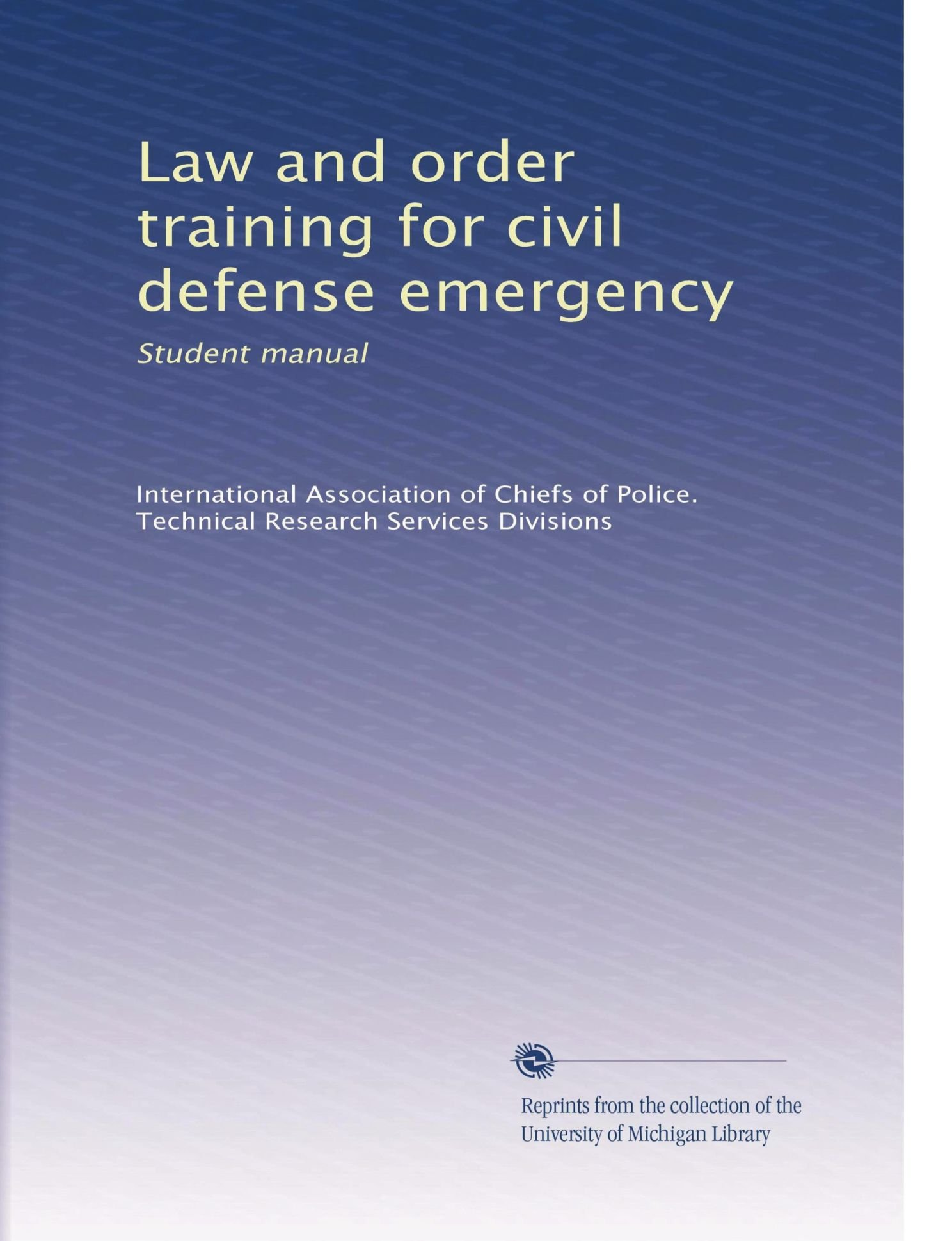 Law And Order Training For Civil Defense Emergency Student Manual