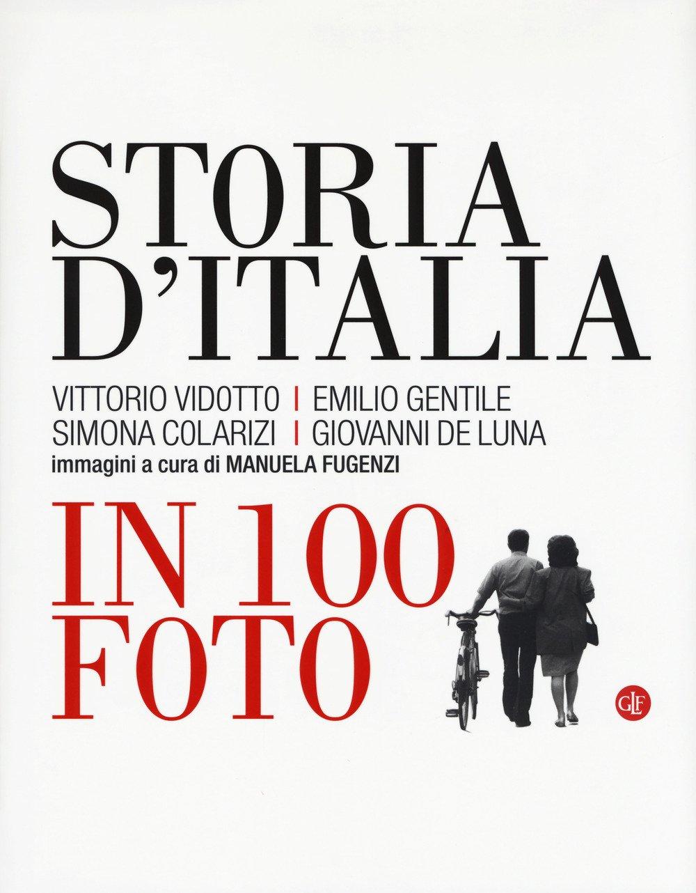 Storia d'Italia in 100 foto. Ediz. illustrata (Inglese) Copertina rigida – 19 ott 2017 Vittorio Vidotto Emilio Gentile Simona Colarizi Giovanni De Luna