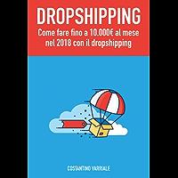 Dropshipping: Come fare fino a 10.000€ al mese con il dropshipping