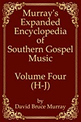 Murray's Expanded Encyclopedia Of Southern Gospel Music Volume Four (H-J) Paperback