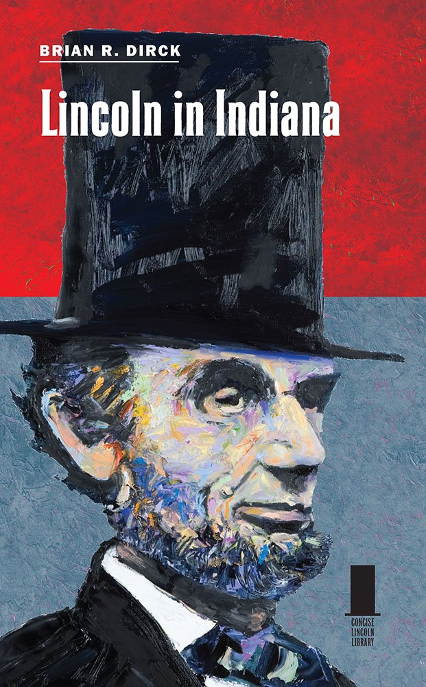 Lincoln in Indiana (Concise Lincoln Library)