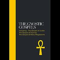 The Gnostic Gospels: Including the Gospel of Thomas, the Gospel of Mary Magdalene (Sacred Texts Book 2)