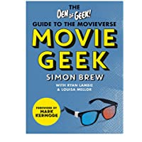 Movie Geek: The Den of Geek Guide to the Movieverse