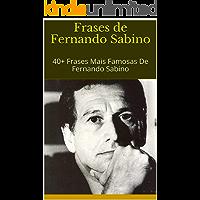 Frases de Fernando Sabino: 40+ Frases Mais Famosas De Fernando Sabino