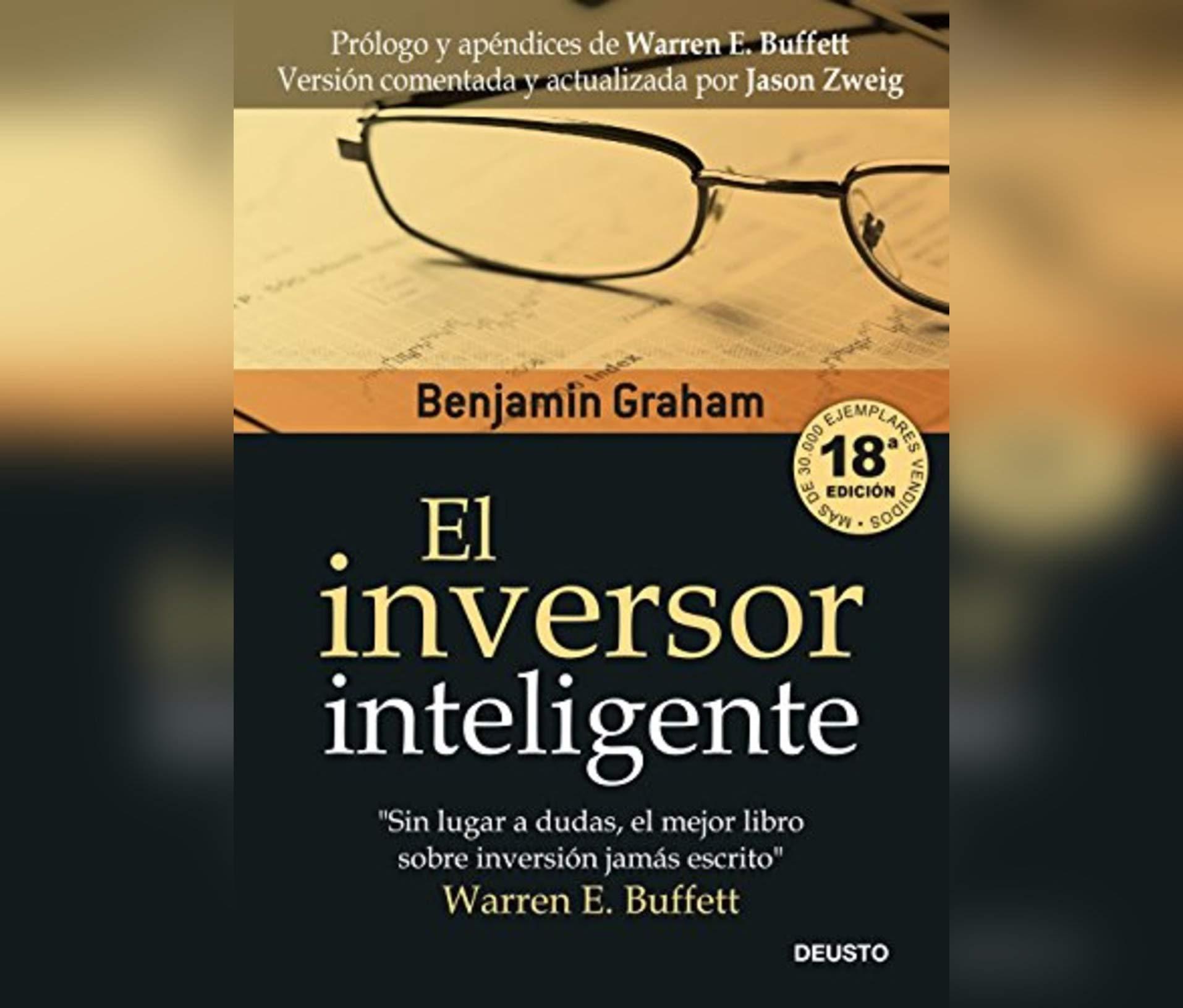 El inversor inteligente/ The Intelligent Investor: Amazon.es: Benjamin  Graham, Juan Manuel Acuña Rodriguez: Libros