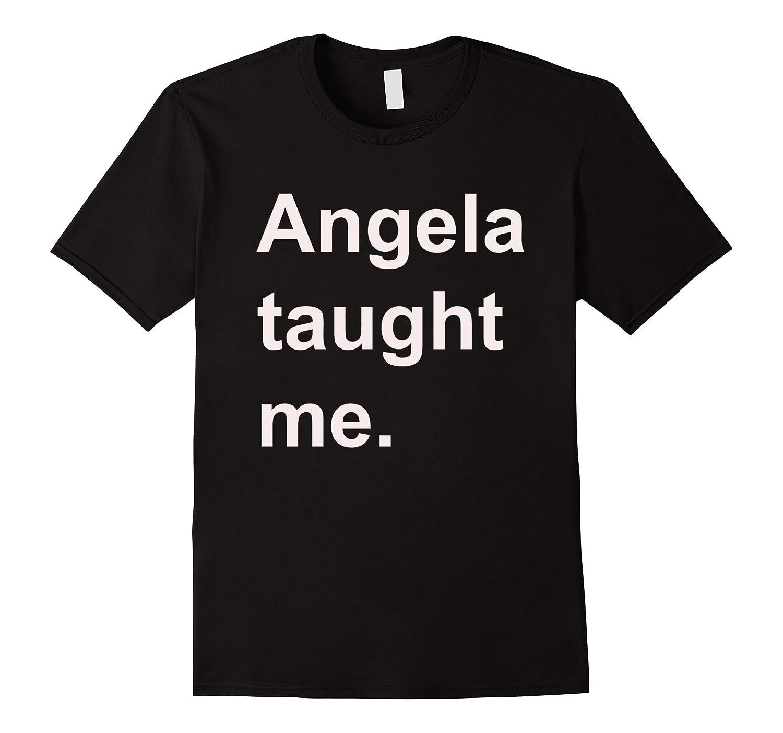 Angela taught me T-shirt-TD