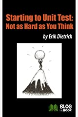 Starting to Unit Test: Not as Hard as You Think Kindle Edition