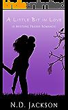 A Little Bit In Love: Mustang Prairie (Mustang Prairie Romance Book 2)