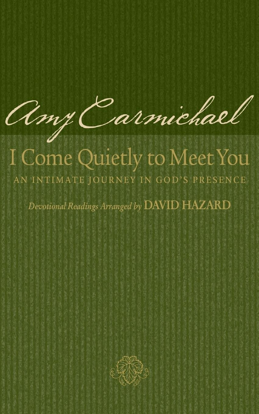 Download I Come Quietly to Meet You: An Intimate Journey in God's Presence PDF