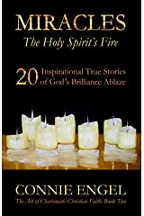 MIRACLES : The Holy Spirit's Fire (The Art of Charismatic Christian Faith Book 2) Kindle Edition