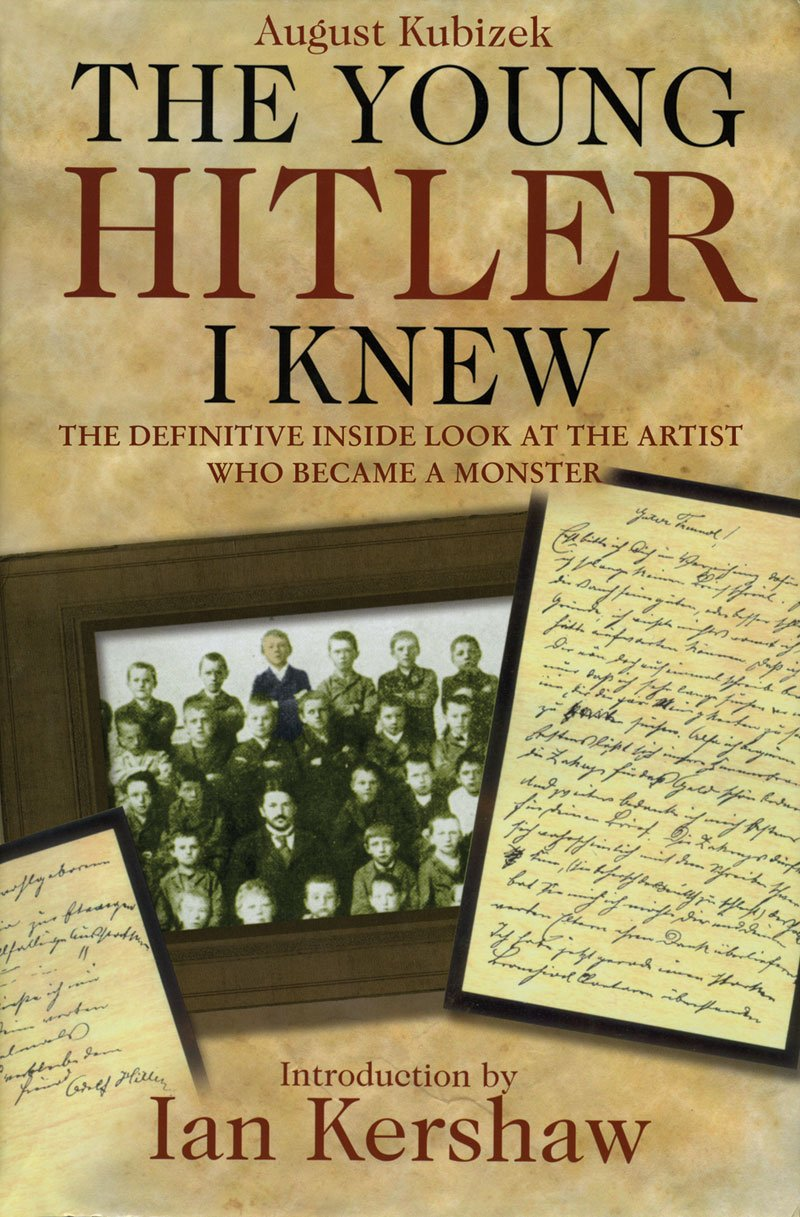 The Young Hitler I Knew: The Definitive Inside Look at the Artist Who Became a Monster pdf
