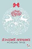 Séduisante Arrogance (Gourmandises)