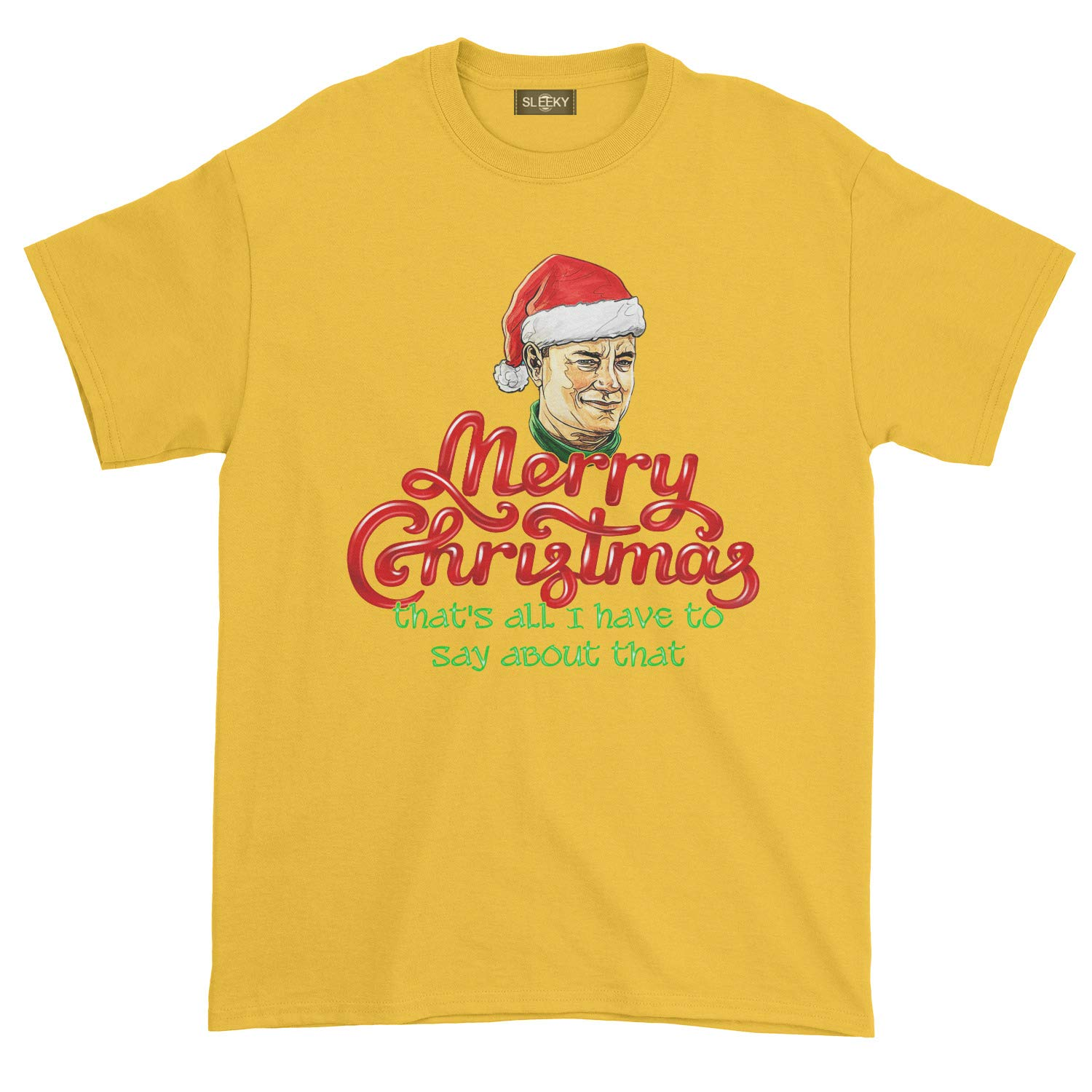 Merry Christmas Thats All I Have to Say About That T-Shirt